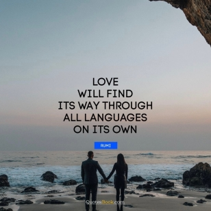 love-quote-love-will-find-its-way-through-all-languages-on-its-own-559
